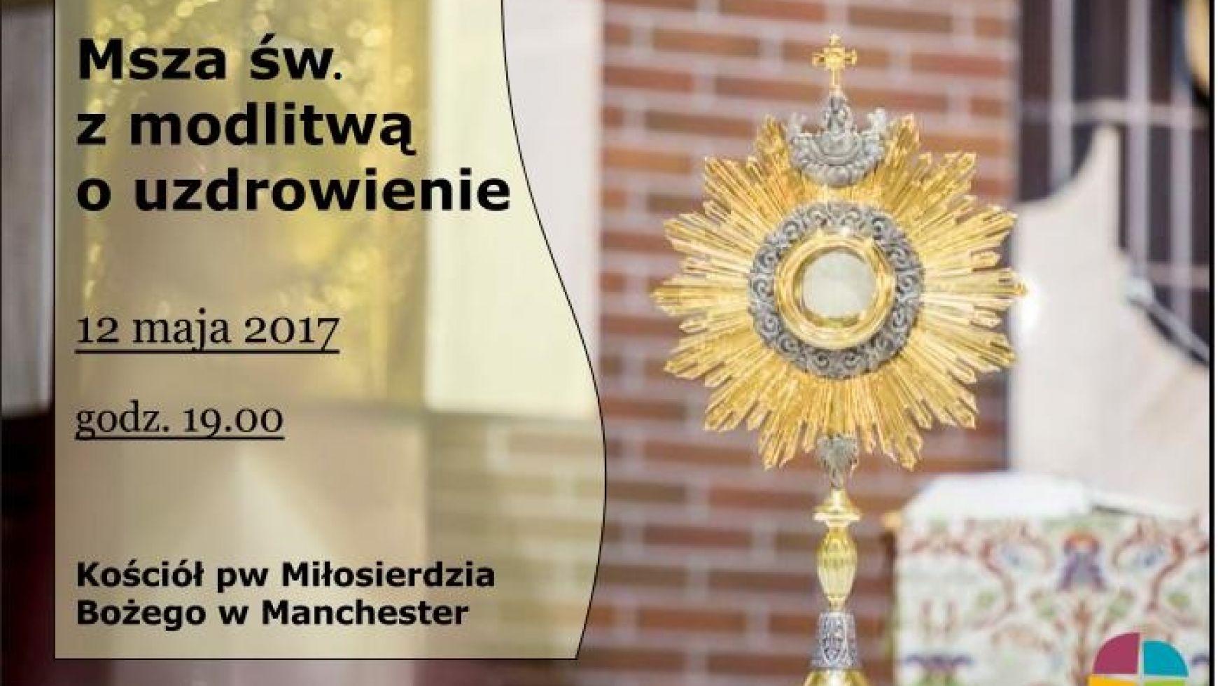 Msza z modlitwą o uzdrowienie w Manchester