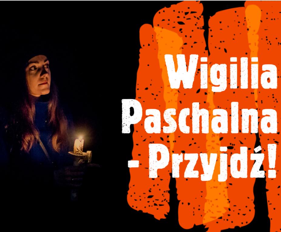 Wigilia Paschalna – Przyjdź!