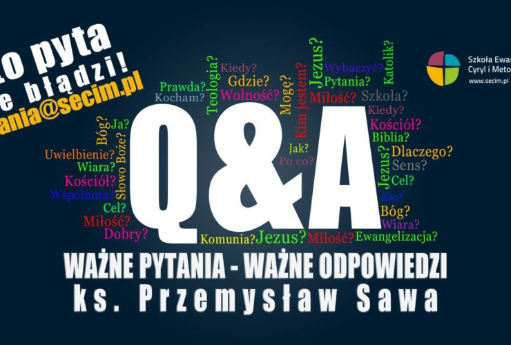 Q&A – Ważne pytania – ważne odpowiedzi odc. 3