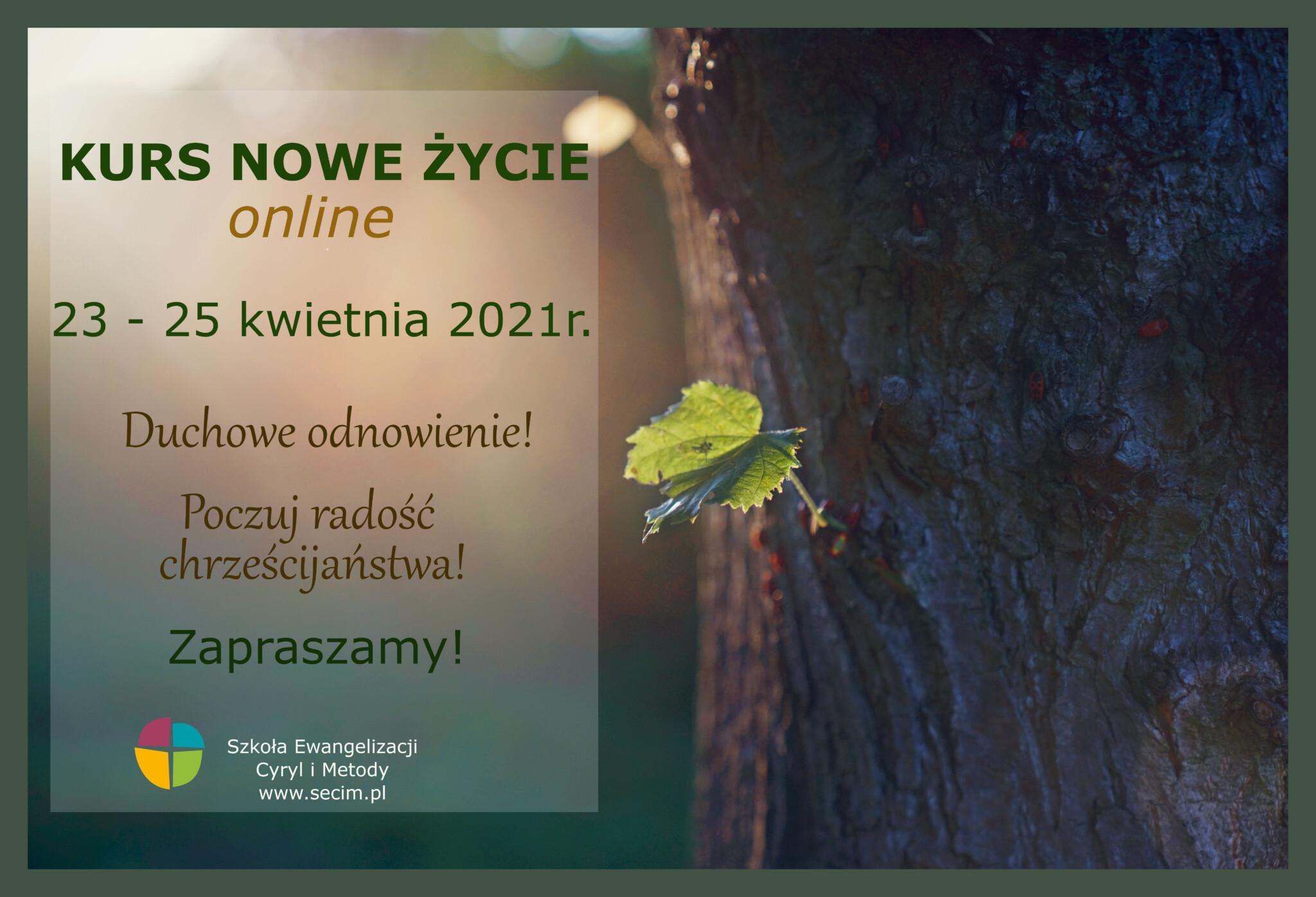 Kurs Nowe Życie, Online Kwiecień 2021