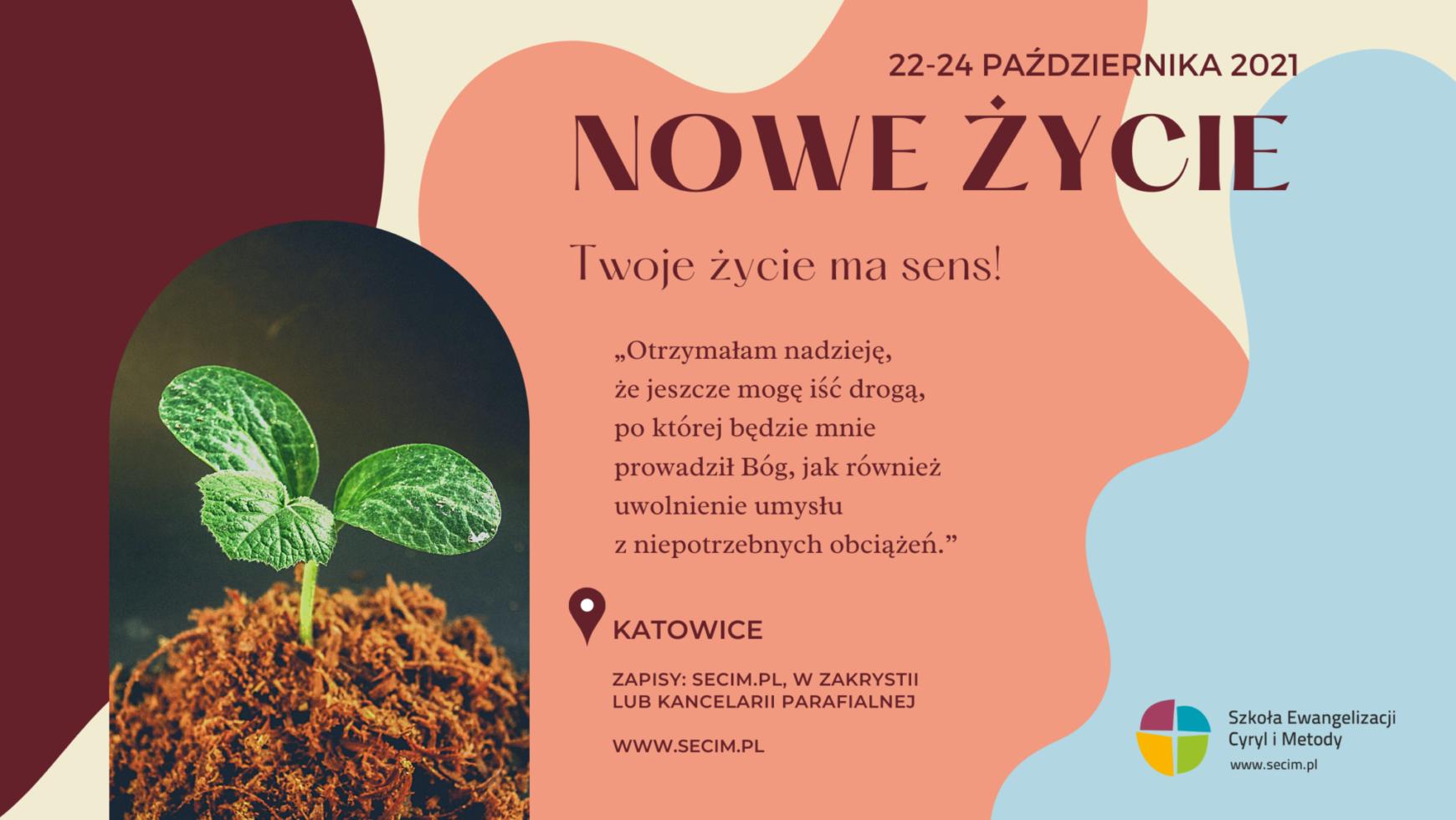 Kurs Nowe Życie, Katowice 22-24.10.2021. Są jeszcze wolne miejsca!