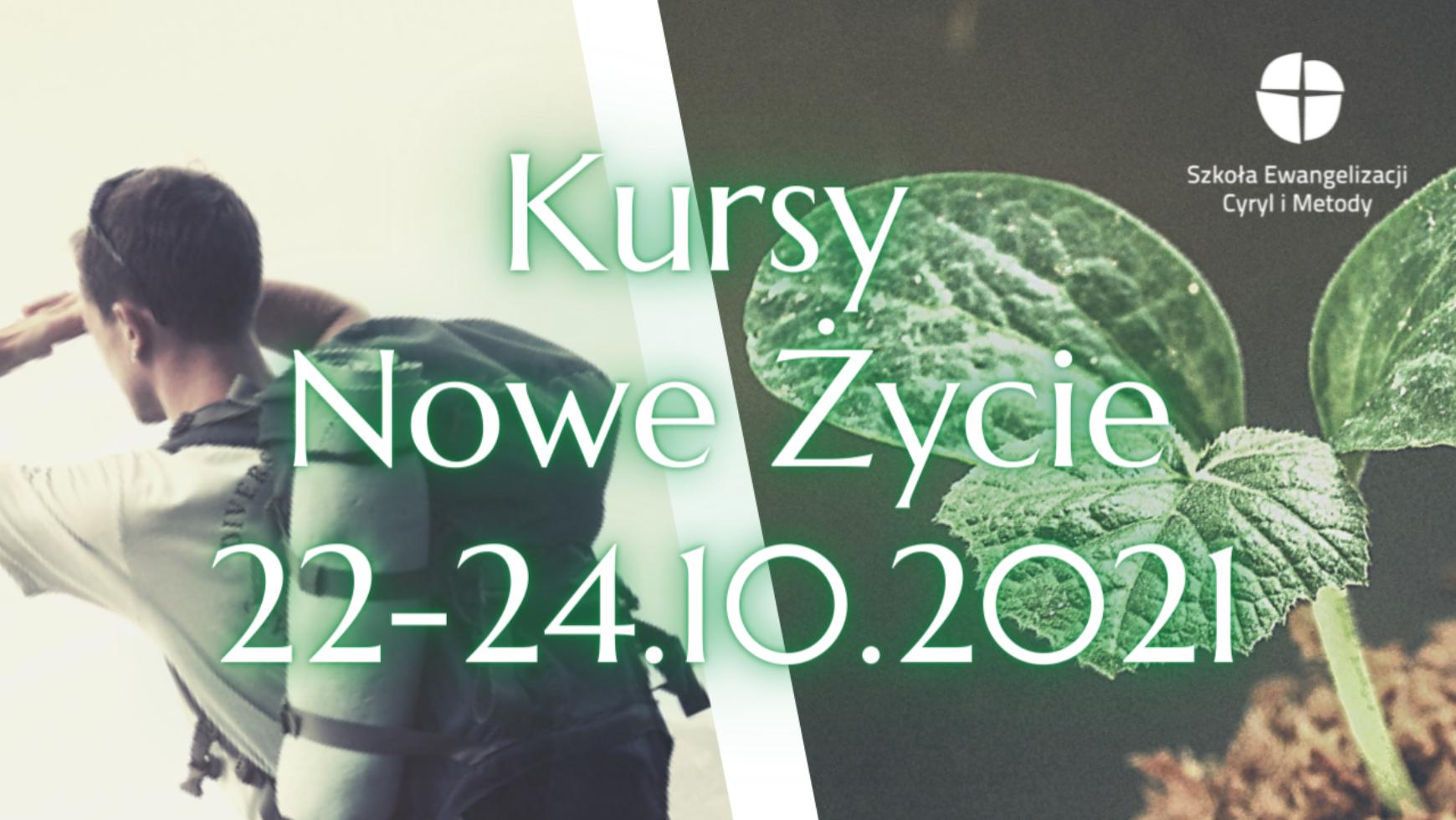 Kurs Nowe Życie, Bielsko-Biała i Katowice, 22-24.10.2021